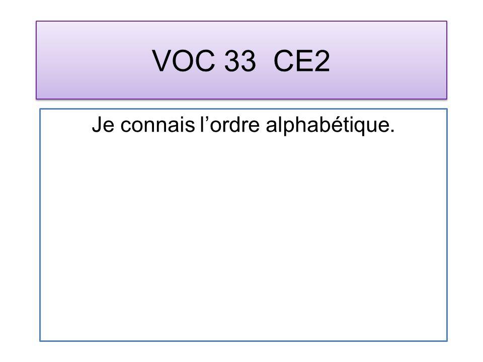 VOC 33 CE2 Je connais lordre alphabétique.