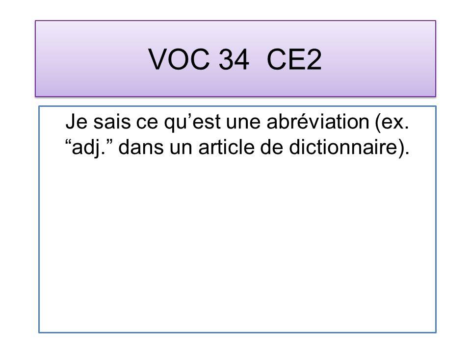 VOC 34 CE2 Je sais ce quest une abréviation (ex. adj. dans un article de dictionnaire).