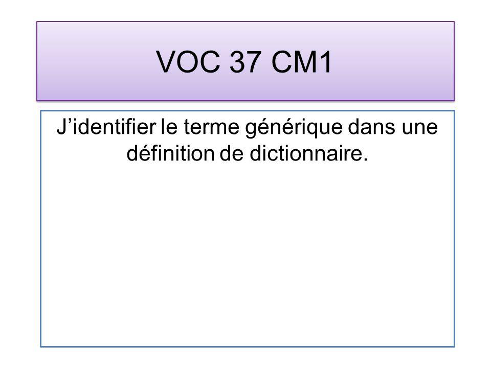 VOC 37 CM1 Jidentifier le terme générique dans une définition de dictionnaire.
