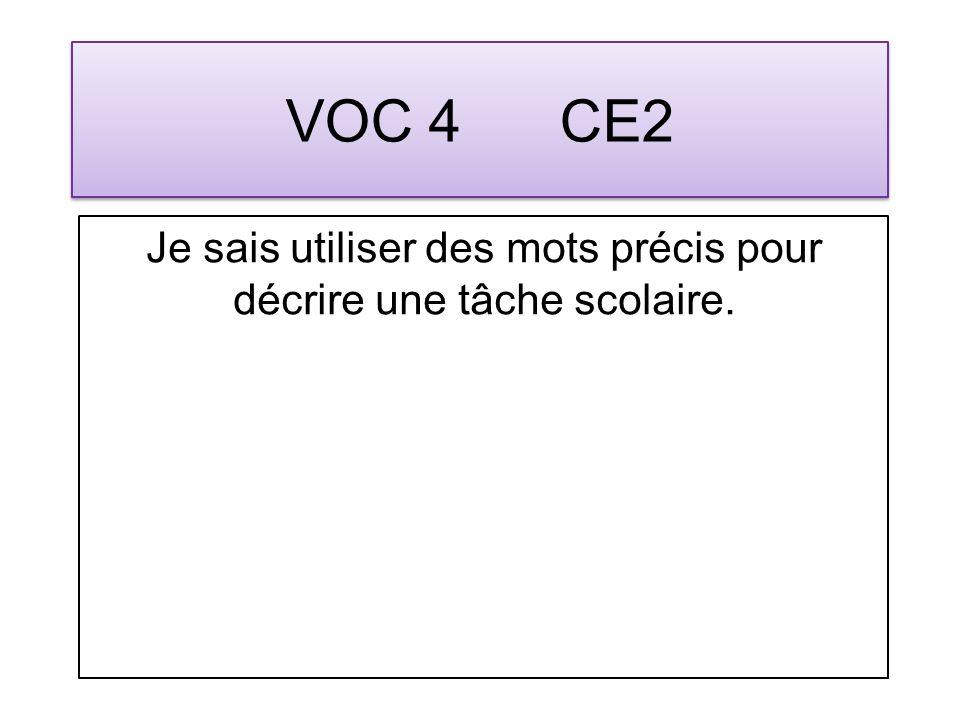 VOC 4 CE2 Je sais utiliser des mots précis pour décrire une tâche scolaire.