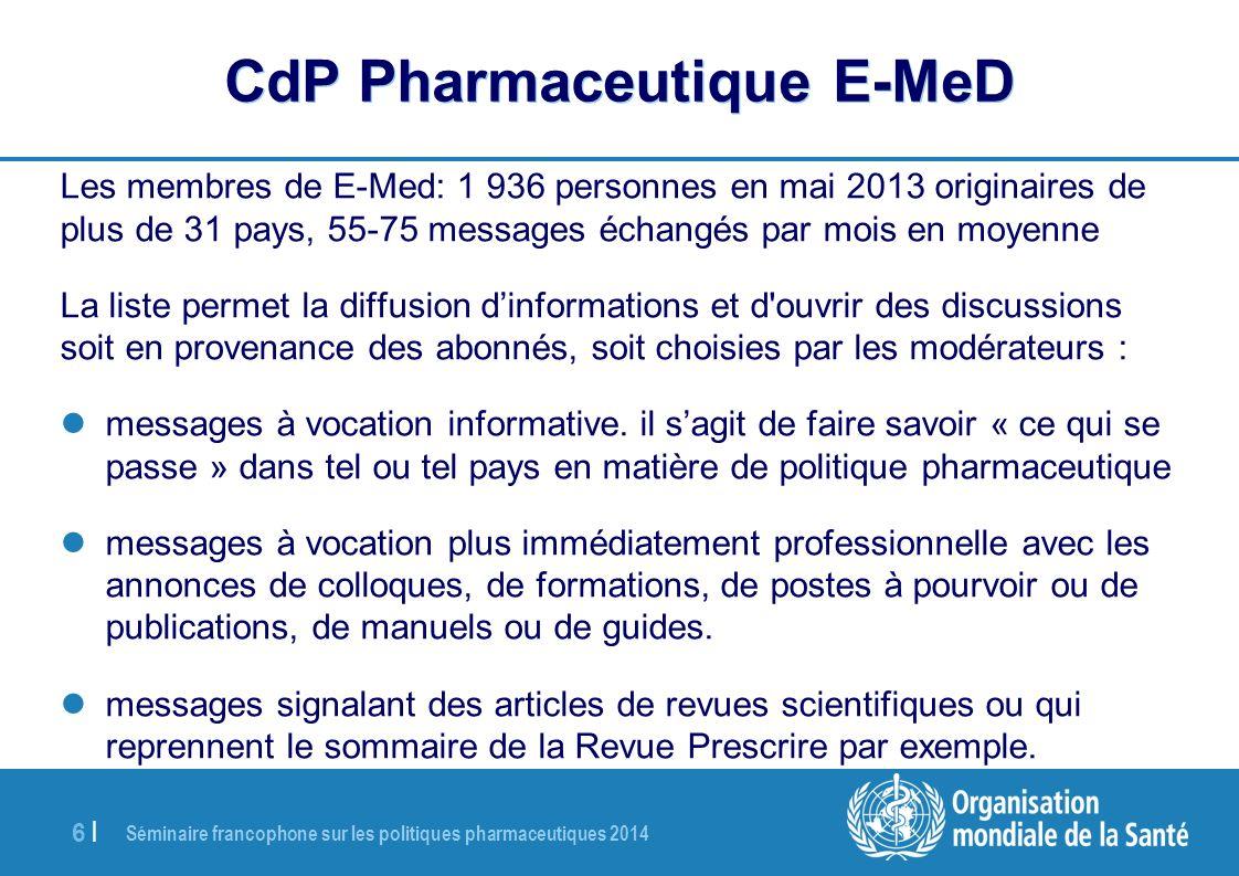 Séminaire francophone sur les politiques pharmaceutiques 2014 6 |6 | CdP Pharmaceutique E-MeD Les membres de E-Med: 1 936 personnes en mai 2013 origin