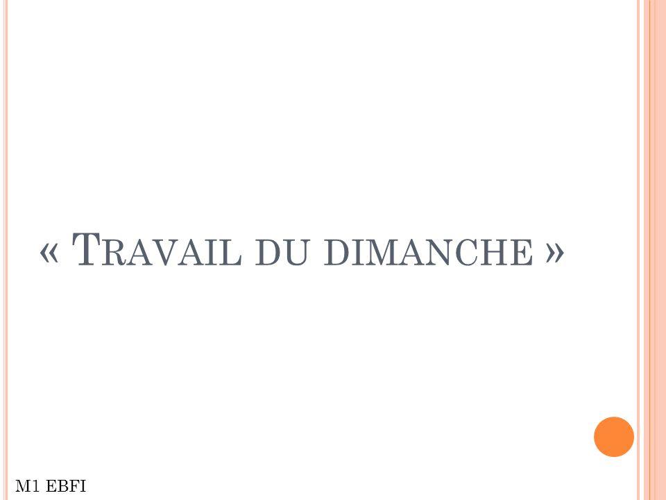 « T RAVAIL DU DIMANCHE » M1 EBFI