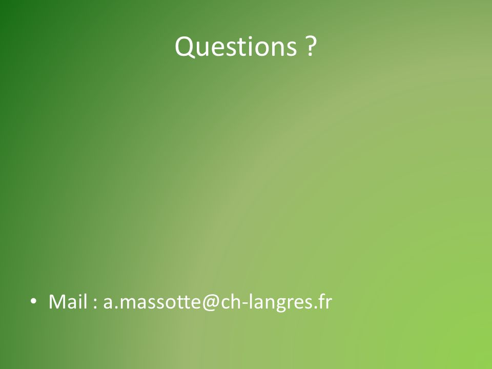 Questions Mail : a.massotte@ch-langres.fr