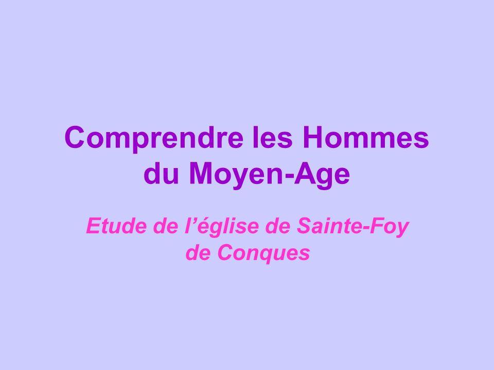 Comprendre les Hommes du Moyen-Age Etude de léglise de Sainte-Foy de Conques