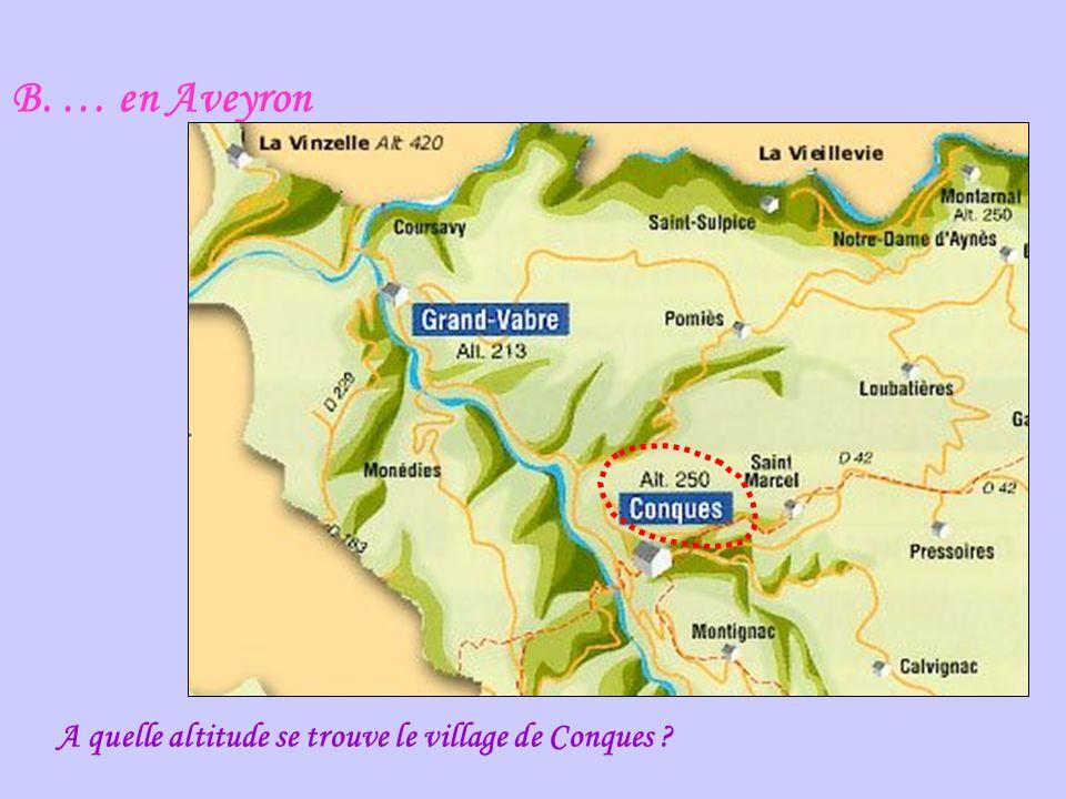 B. … en Aveyron A quelle altitude se trouve le village de Conques ?