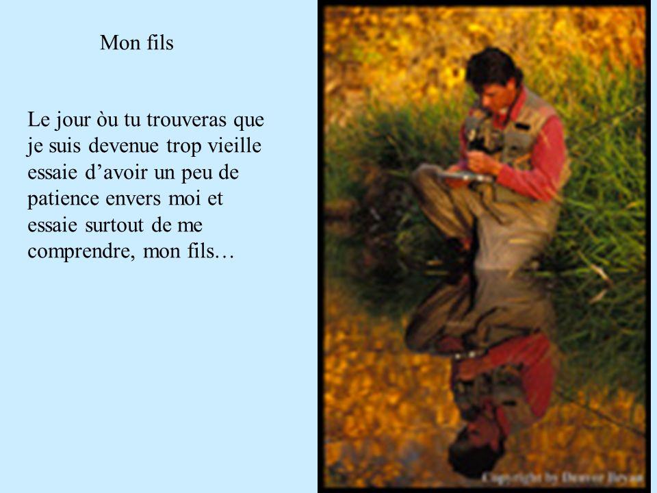 Diaporama PPS réalisé pour http://www.diaporamas-a-la-con.com http://www.diaporamas-a-la-con.com Mon fils Le jour òu tu trouveras que je suis devenue