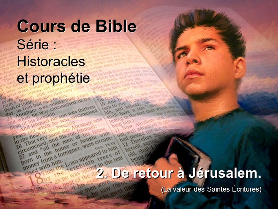 Cours de Bible Série : Historacles et prophétie Cours de Bible Série : Historacles et prophétie 2.