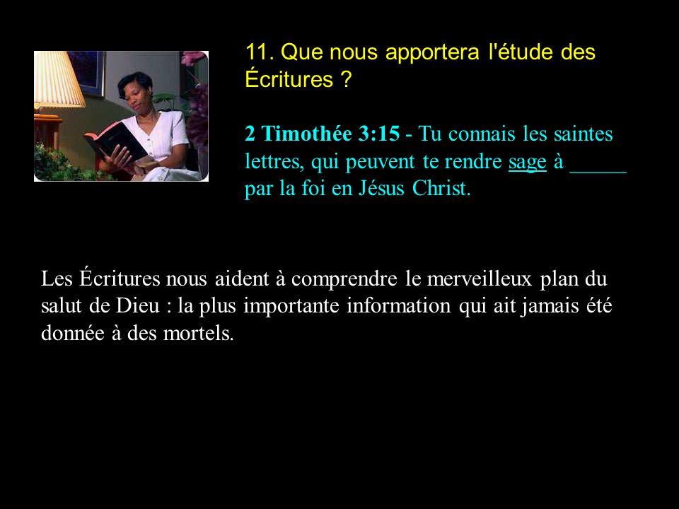 11.Que nous apportera l étude des Écritures .