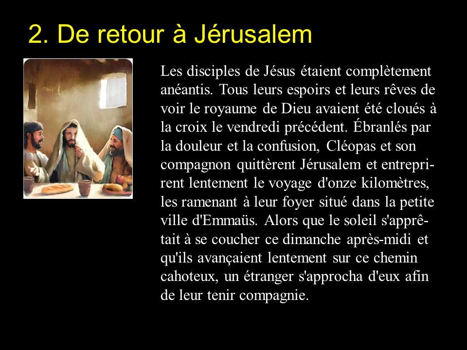 Les disciples de Jésus étaient complètement anéantis.