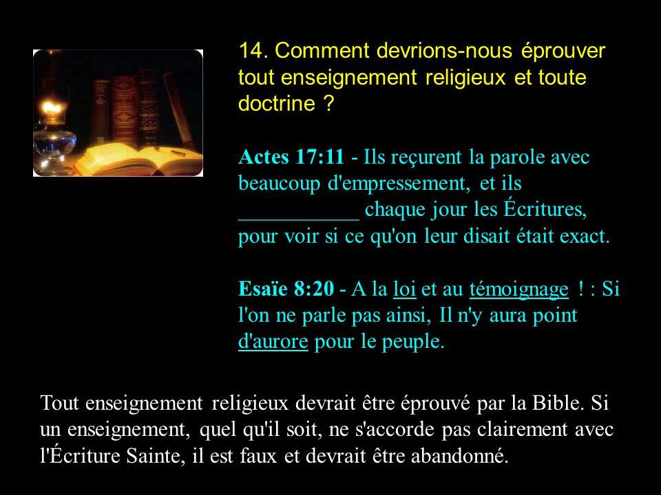 14.Comment devrions-nous éprouver tout enseignement religieux et toute doctrine .