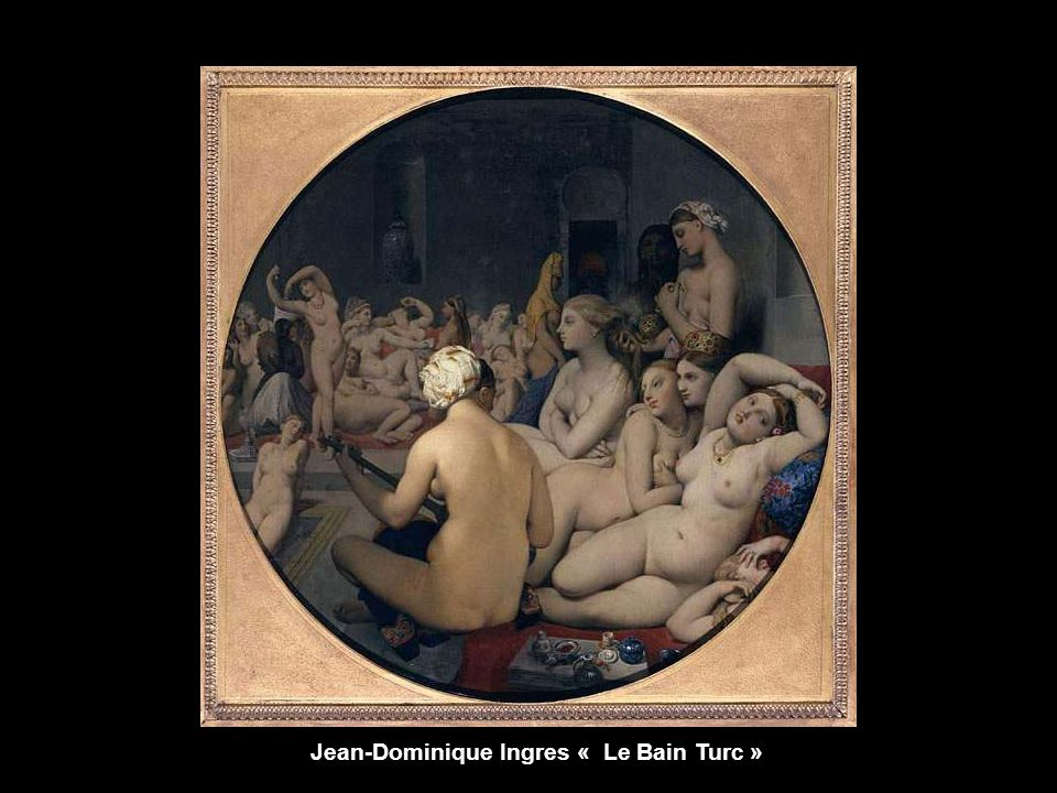 Jean-Dominique Ingres « Le Bain Turc »