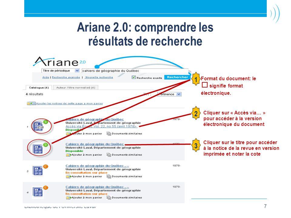 Ariane 2.0: comprendre les résultats de recherche Bibliothèque de l Université Laval7 7 Format du document: le e signifie format électronique.