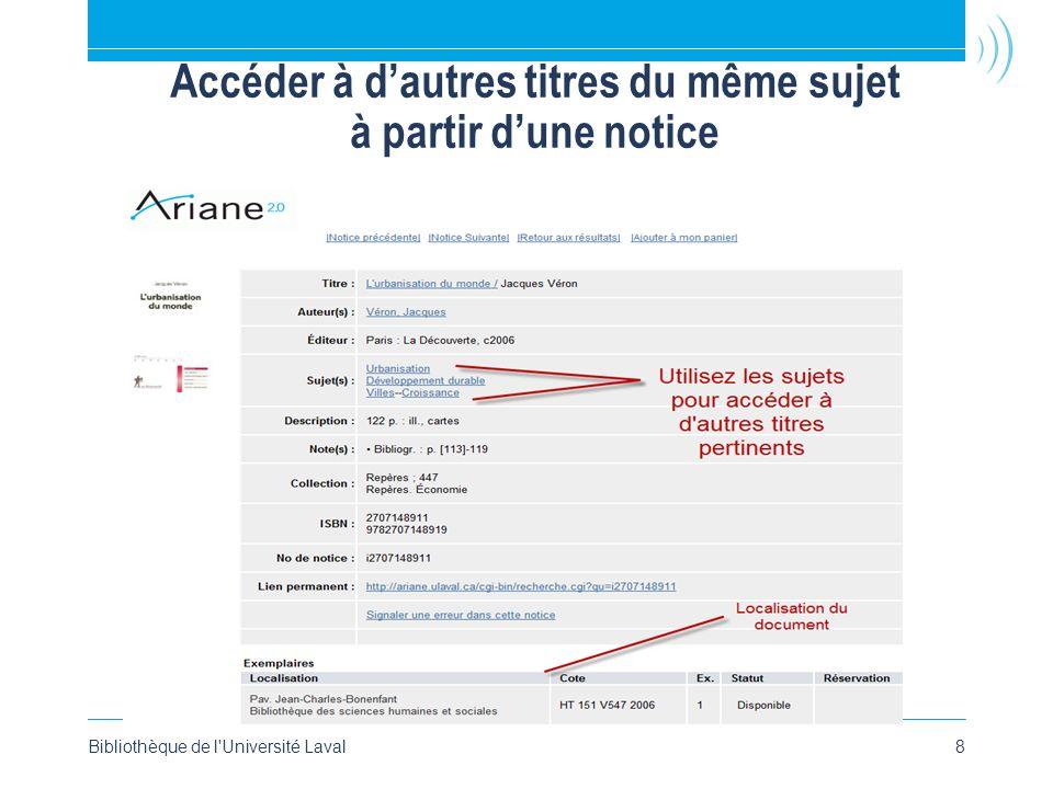 Accéder à dautres titres du même sujet à partir dune notice Bibliothèque de l Université Laval8
