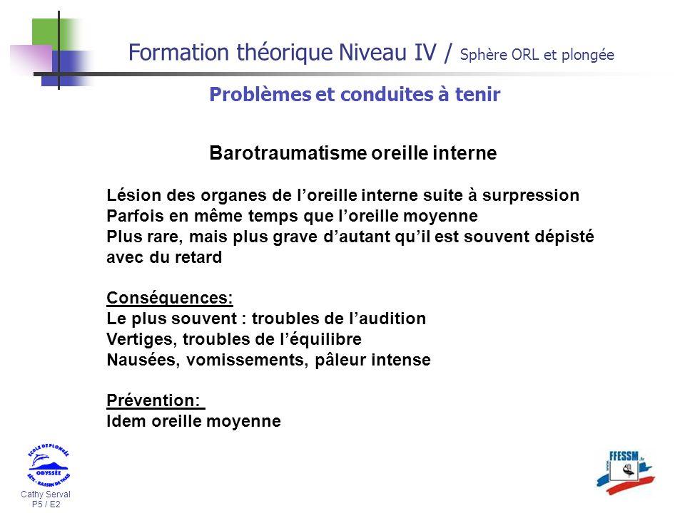 Cathy Serval P5 / E2 Formation théorique Niveau IV / Sphère ORL et plongée Barotraumatisme oreille interne Lésion des organes de loreille interne suit