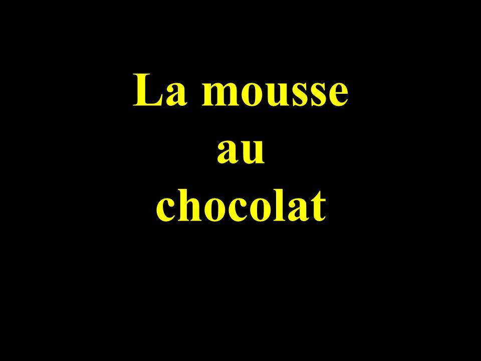 La mousse au chocolat