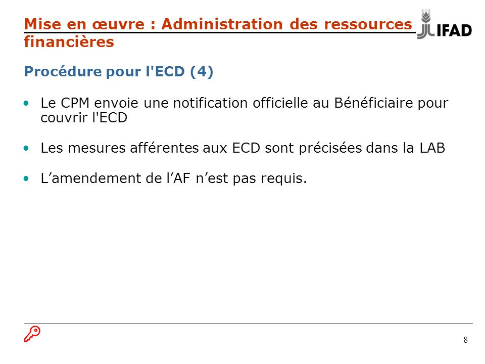 8 Le CPM envoie une notification officielle au Bénéficiaire pour couvrir l'ECD Les mesures afférentes aux ECD sont précisées dans la LAB Lamendement d