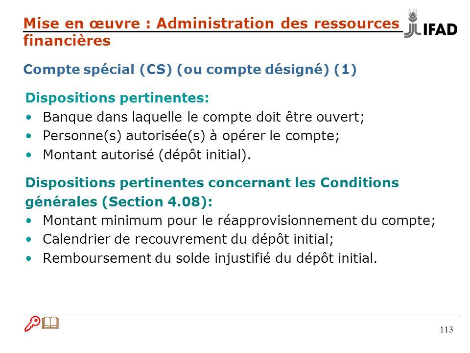 113 Dispositions pertinentes: Banque dans laquelle le compte doit être ouvert; Personne(s) autorisée(s) à opérer le compte; Montant autorisé (dépôt initial).