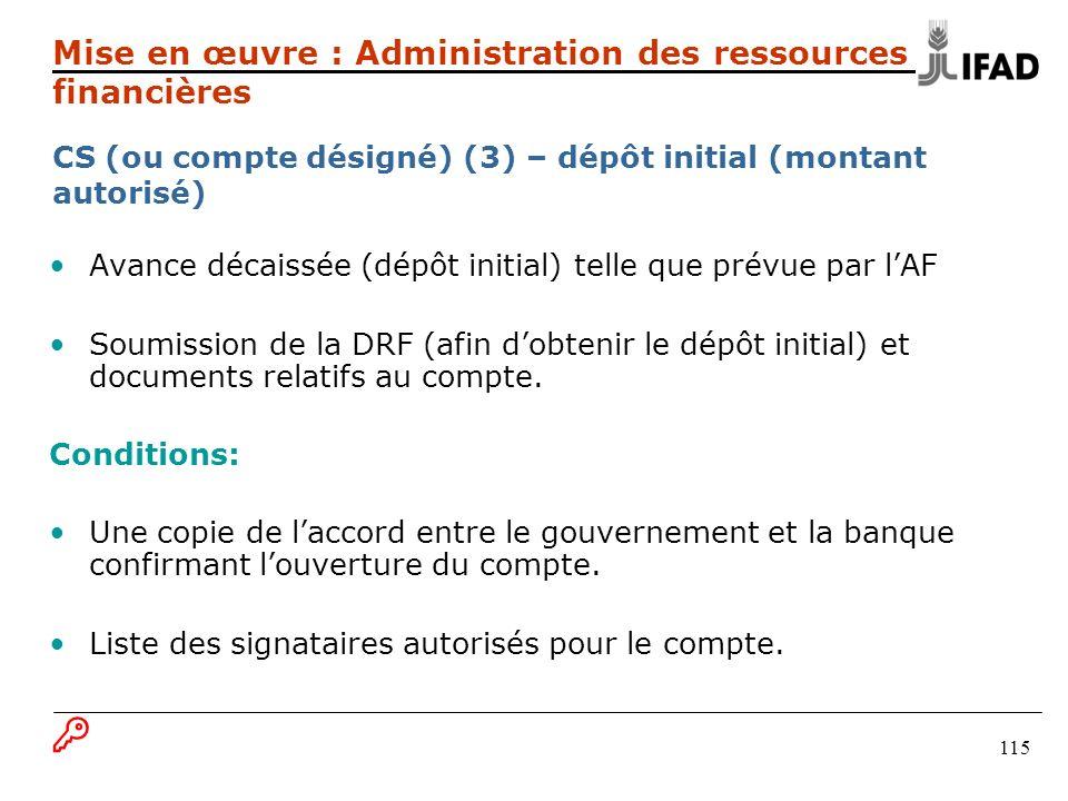 115 Avance décaissée (dépôt initial) telle que prévue par lAF Soumission de la DRF (afin dobtenir le dépôt initial) et documents relatifs au compte. C