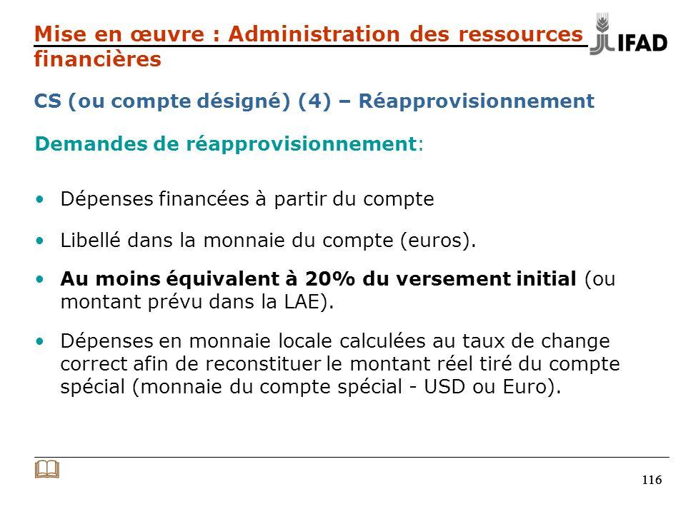 116 Demandes de réapprovisionnement: Dépenses financées à partir du compte Libellé dans la monnaie du compte (euros). Au moins équivalent à 20% du ver