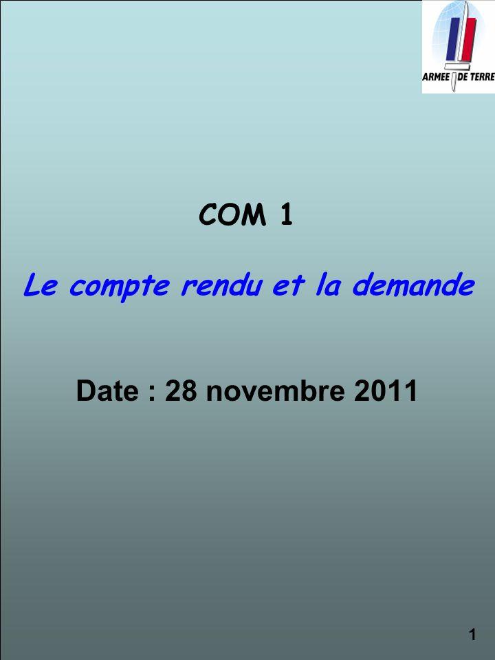 COM 1 Le compte rendu et la demande Date : 28 novembre 2011 1