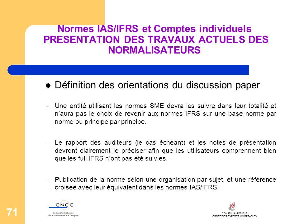 CONSEIL SUPERIEUR ORDRE DES EXPERTS COMPTABLES 71 Normes IAS/IFRS et Comptes individuels PRESENTATION DES TRAVAUX ACTUELS DES NORMALISATEURS Définitio