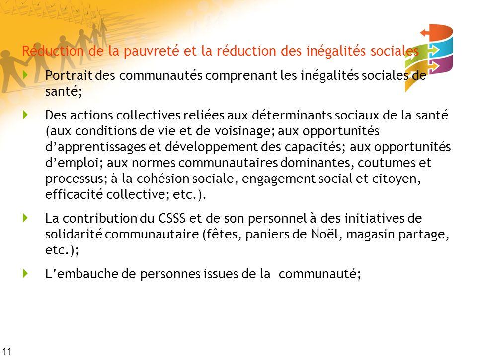 11 Réduction de la pauvreté et la réduction des inégalités sociales Portrait des communautés comprenant les inégalités sociales de santé; Des actions