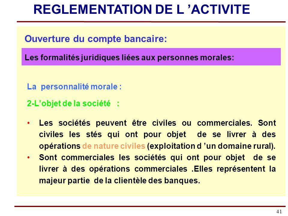 41 La personnalité morale : 2-Lobjet de la société : Les sociétés peuvent être civiles ou commerciales.