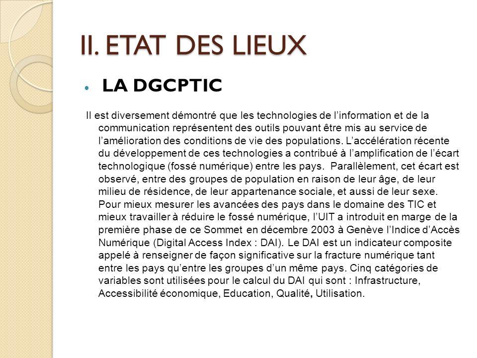 ETAT DES LIEUX LA DGCPTIC A lanalyse, les inégalités liées au genre dans le secteur des technologies de linformation se traduisent des préoccupations de trois ordres : technique, économique et social.