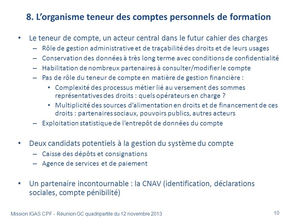 8. Lorganisme teneur des comptes personnels de formation Le teneur de compte, un acteur central dans le futur cahier des charges – Rôle de gestion adm