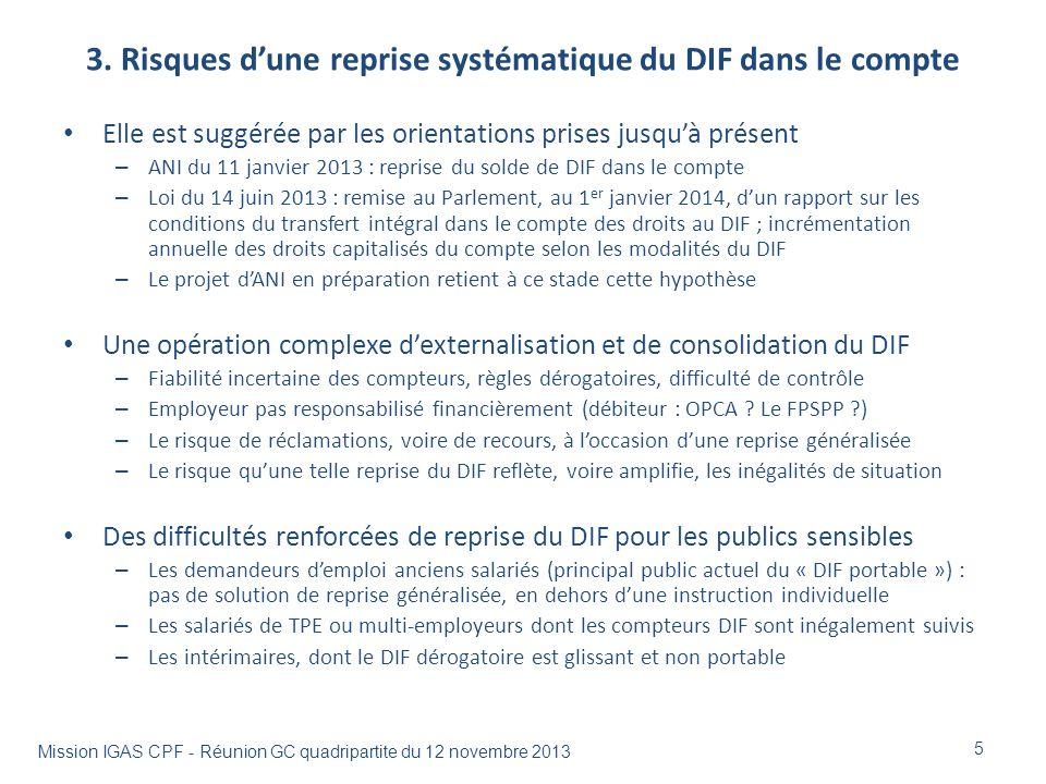3. Risques dune reprise systématique du DIF dans le compte Elle est suggérée par les orientations prises jusquà présent – ANI du 11 janvier 2013 : rep