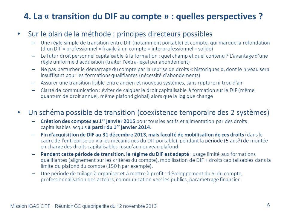 4. La « transition du DIF au compte » : quelles perspectives ? Sur le plan de la méthode : principes directeurs possibles – Une règle simple de transi
