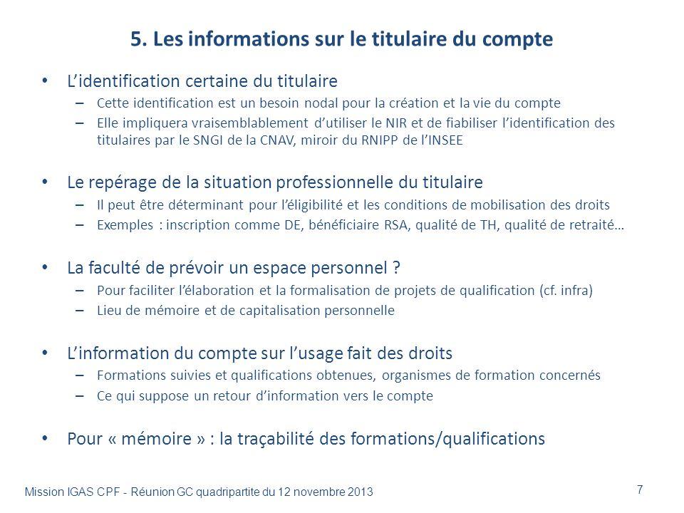 5. Les informations sur le titulaire du compte Lidentification certaine du titulaire – Cette identification est un besoin nodal pour la création et la
