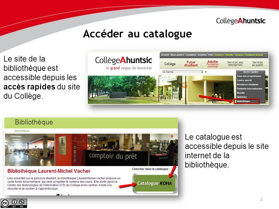 Accéder au catalogue 2 Le site de la bibliothèque est accessible depuis les accès rapides du site du Collège. Le catalogue est accessible depuis le si