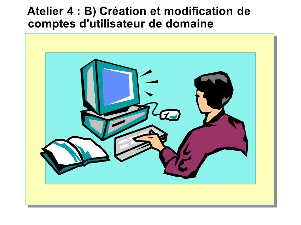 Atelier 4 : B) Création et modification de comptes d'utilisateur de domaine