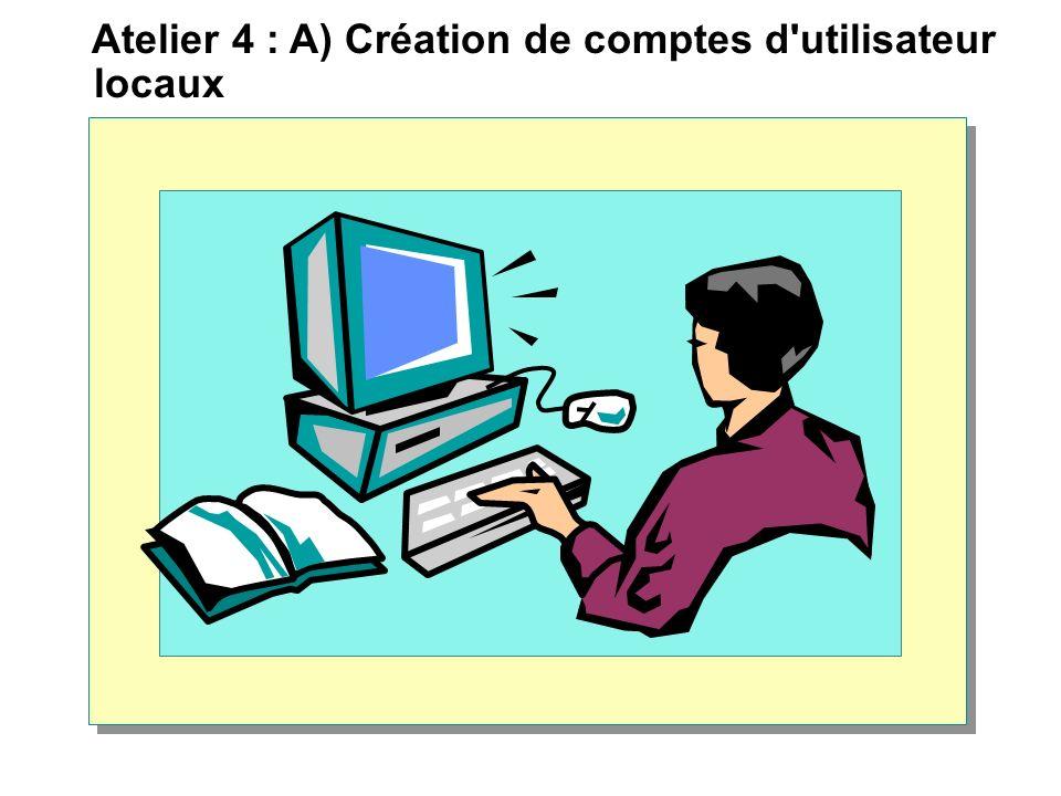 Atelier 4 : A) Création de comptes d'utilisateur locaux
