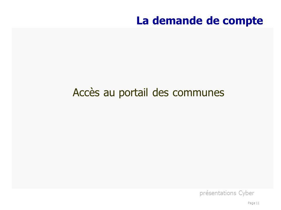 présentations Cyber Page 11 La demande de compte Accès au portail des communes