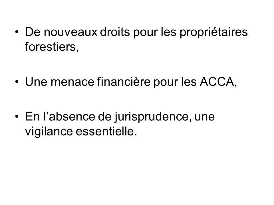 De nouveaux droits pour les propriétaires forestiers, Une menace financière pour les ACCA, En labsence de jurisprudence, une vigilance essentielle.