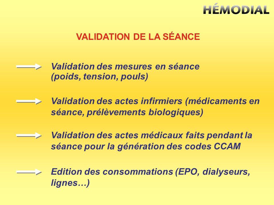 VALIDATION DE LA SÉANCE Validation des mesures en séance (poids, tension, pouls) Validation des actes infirmiers (médicaments en séance, prélèvements