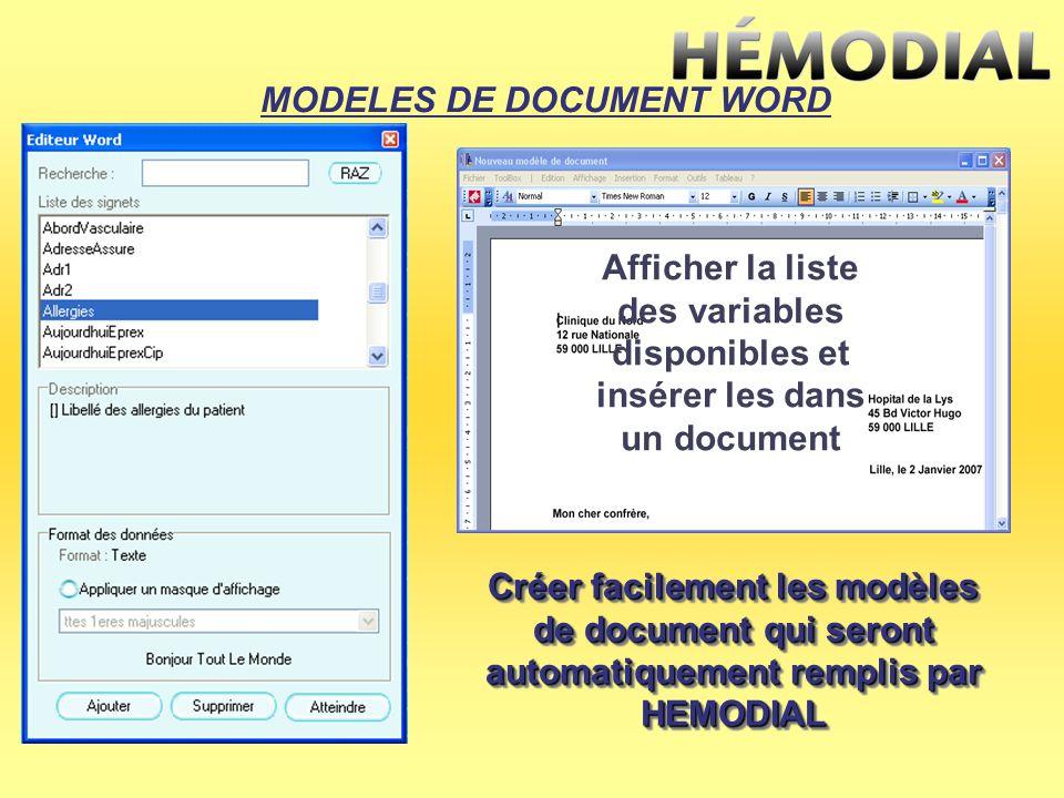 Créer facilement les modèles de document qui seront automatiquement remplis par HEMODIAL Afficher la liste des variables disponibles et insérer les da