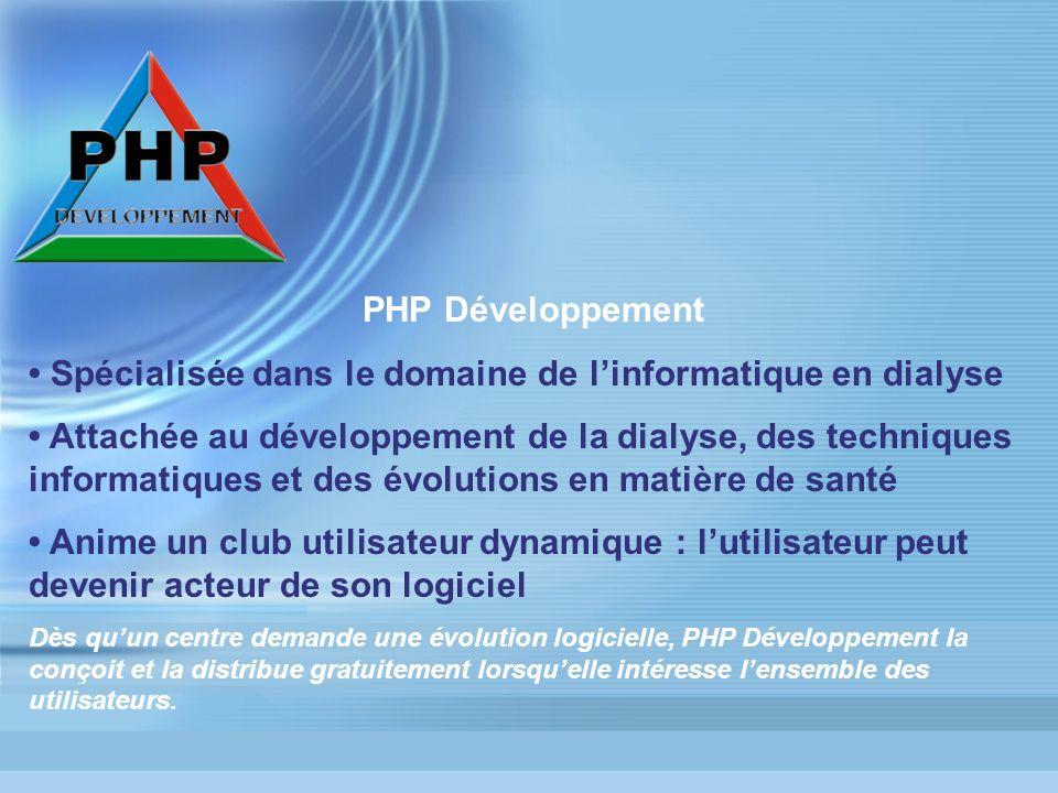 PHP Développement Spécialisée dans le domaine de linformatique en dialyse Attachée au développement de la dialyse, des techniques informatiques et des
