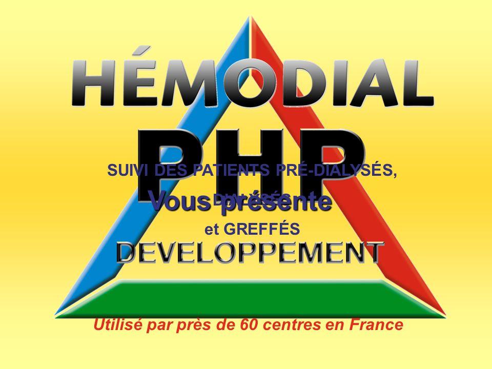SUIVI DES PATIENTS PRÉ-DIALYSÉS, DIALYSÉS et GREFFÉS Utilisé par près de 60 centres en France Vous présente
