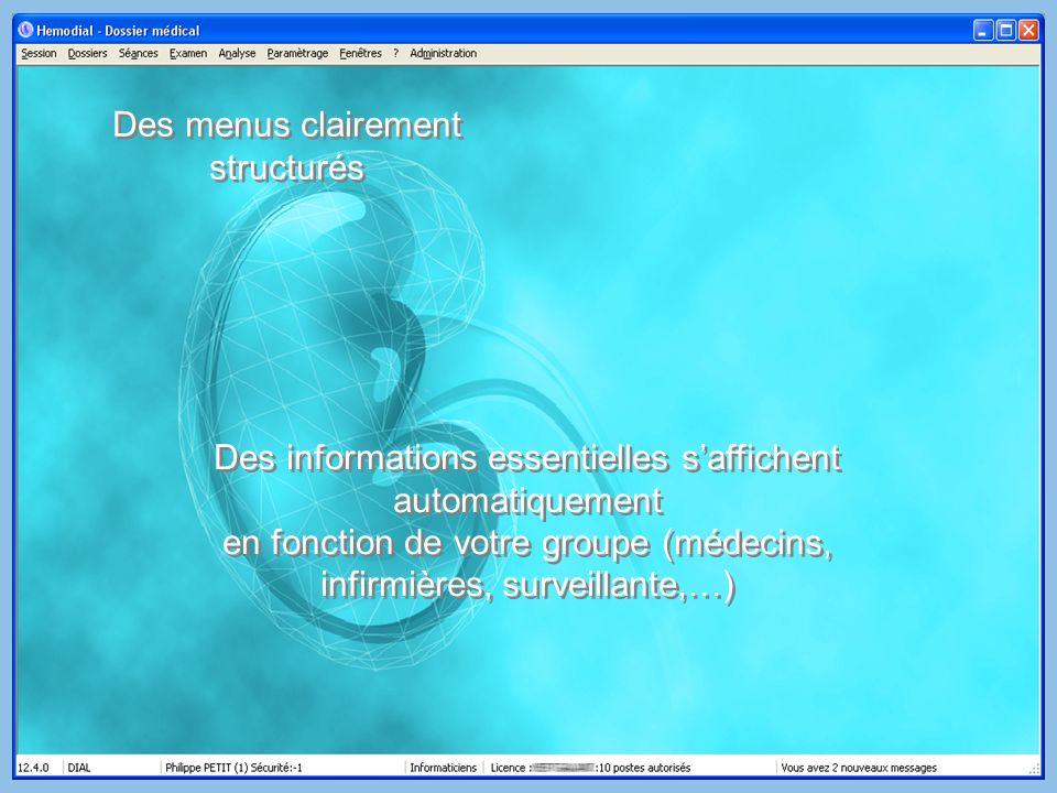 Des menus clairement structurés Des informations essentielles saffichent automatiquement en fonction de votre groupe (médecins, infirmières, surveilla