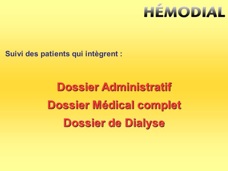 Suivi des patients qui intègrent : Dossier Médical complet Dossier Administratif Dossier de Dialyse