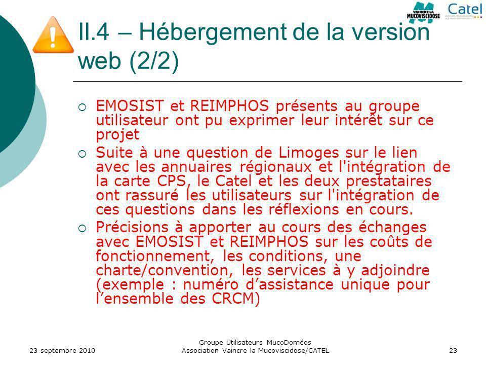 II.4 – Hébergement de la version web (2/2) EMOSIST et REIMPHOS présents au groupe utilisateur ont pu exprimer leur intérêt sur ce projet Suite à une q