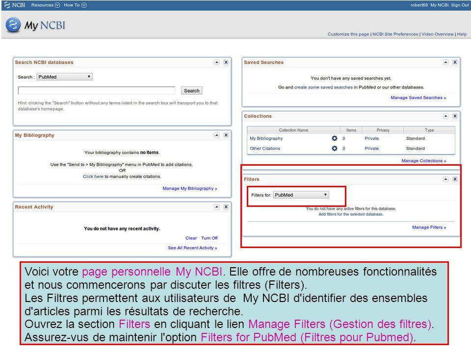 Voici votre page personnelle My NCBI. Elle offre de nombreuses fonctionnalités et nous commencerons par discuter les filtres (Filters). Les Filtres pe