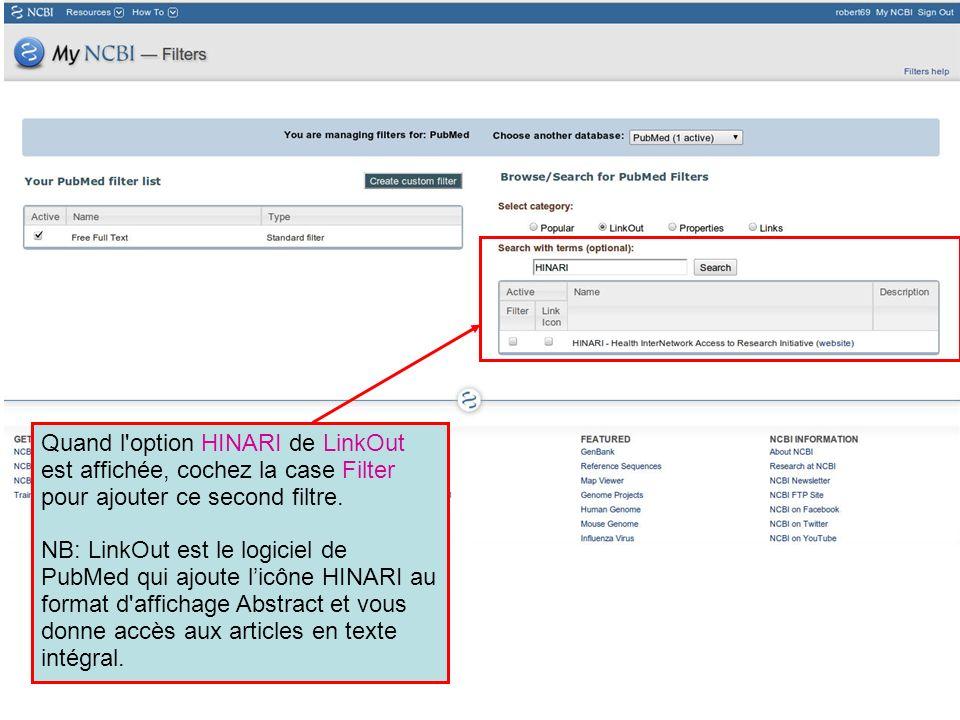 Quand l'option HINARI de LinkOut est affichée, cochez la case Filter pour ajouter ce second filtre. NB: LinkOut est le logiciel de PubMed qui ajoute l