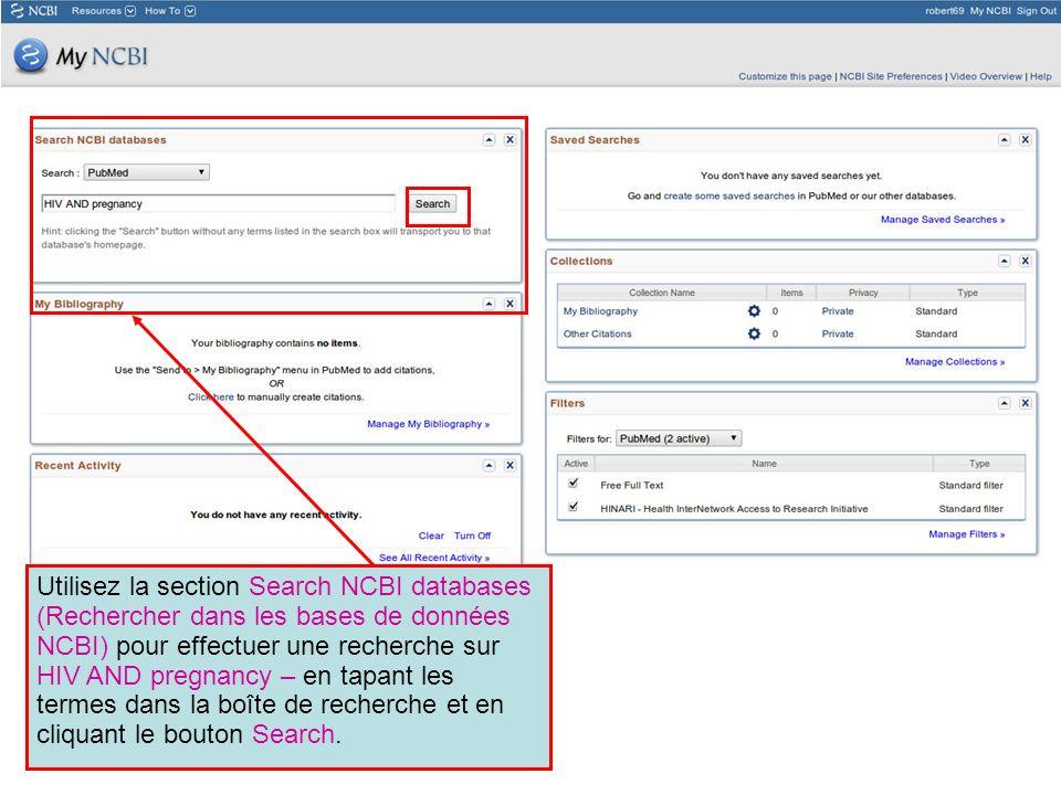 Utilisez la section Search NCBI databases (Rechercher dans les bases de données NCBI) pour effectuer une recherche sur HIV AND pregnancy – en tapant l