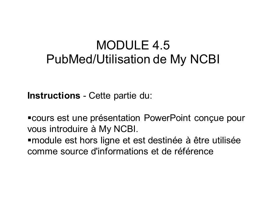 Table des matières Comment s inscrire et se connecter à My NCBI Configuration de filtres sur My NCBI Sauvegarde de recherches sur votre compte My NCBI Recevoir des alertes de recherche par e-mail Collections et Bibliographie