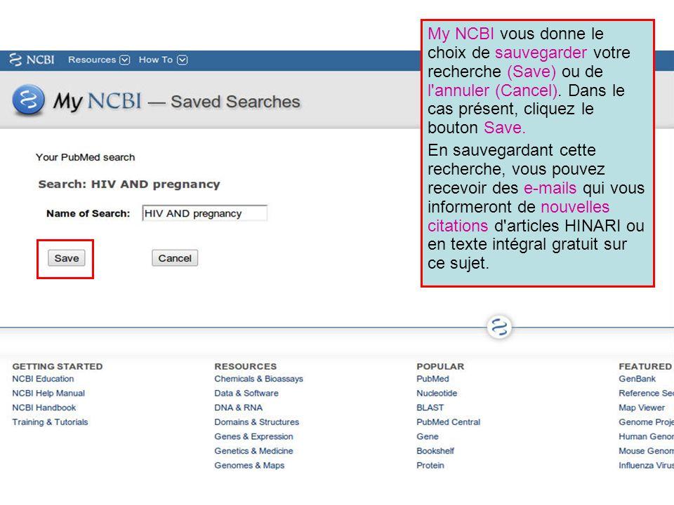 My NCBI vous donne le choix de sauvegarder votre recherche (Save) ou de l'annuler (Cancel). Dans le cas présent, cliquez le bouton Save. En sauvegarda