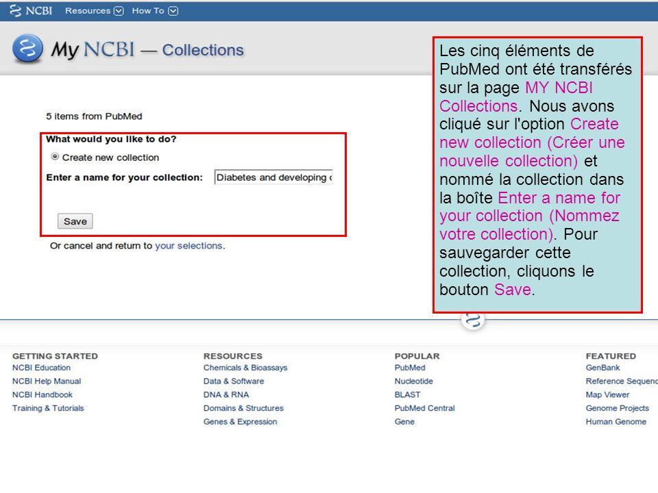 Les cinq éléments de PubMed ont été transférés sur la page MY NCBI Collections. Nous avons cliqué sur l'option Create new collection (Créer une nouvel